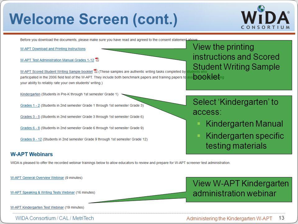 13 WIDA Consortium / CAL / MetriTech Administering the Kindergarten W-APT Select Kindergarten to access: Kindergarten Manual Kindergarten specific tes