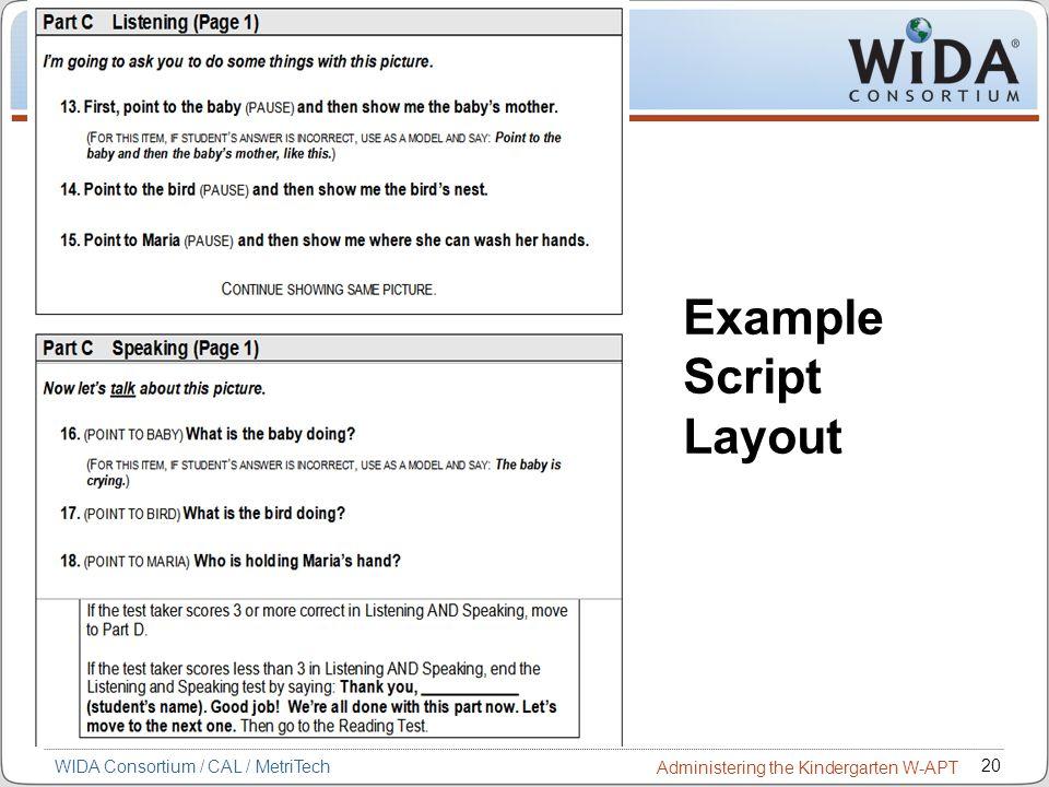 20 WIDA Consortium / CAL / MetriTech Administering the Kindergarten W-APT Example Script Layout