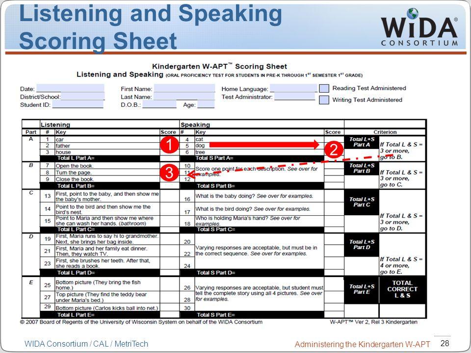 28 WIDA Consortium / CAL / MetriTech Administering the Kindergarten W-APT Listening and Speaking Scoring Sheet 2 1 3