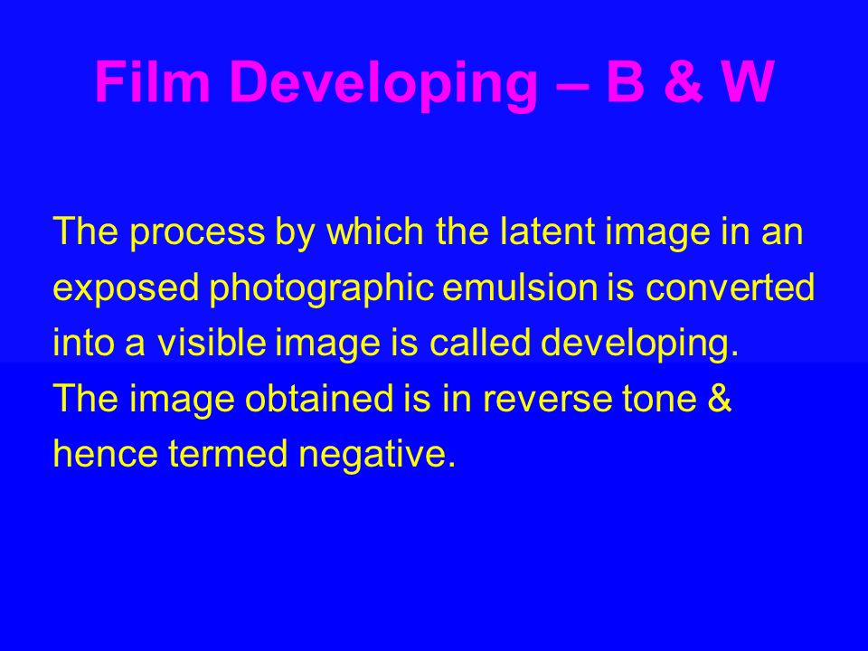 The process by which the latent image in an exposed photographic emulsion is converted into a visible image is called developing.