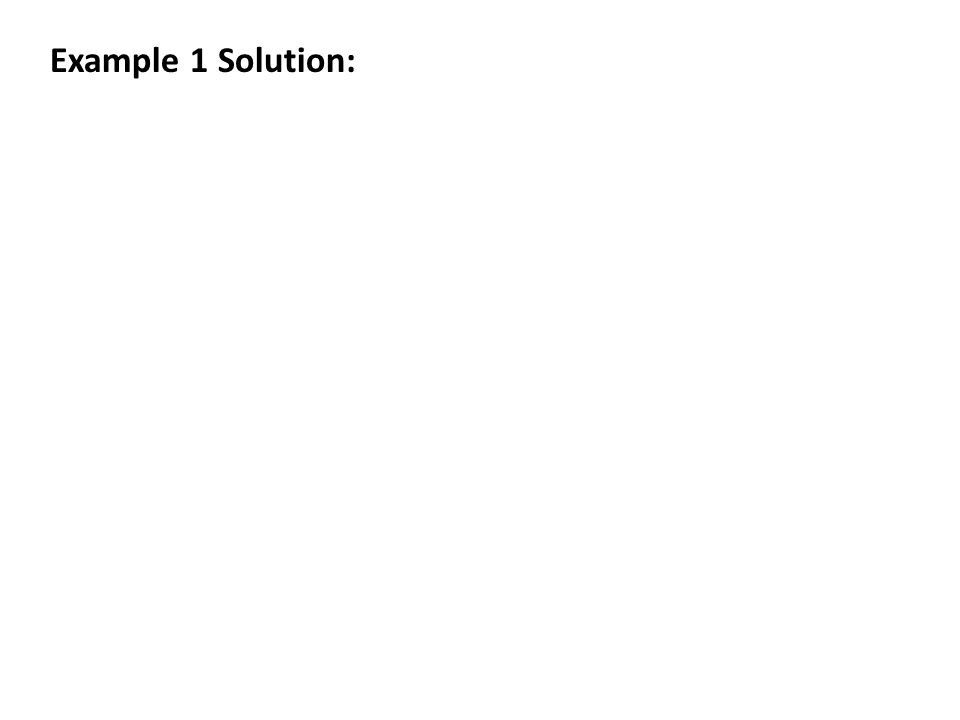 Example 1 Solution: