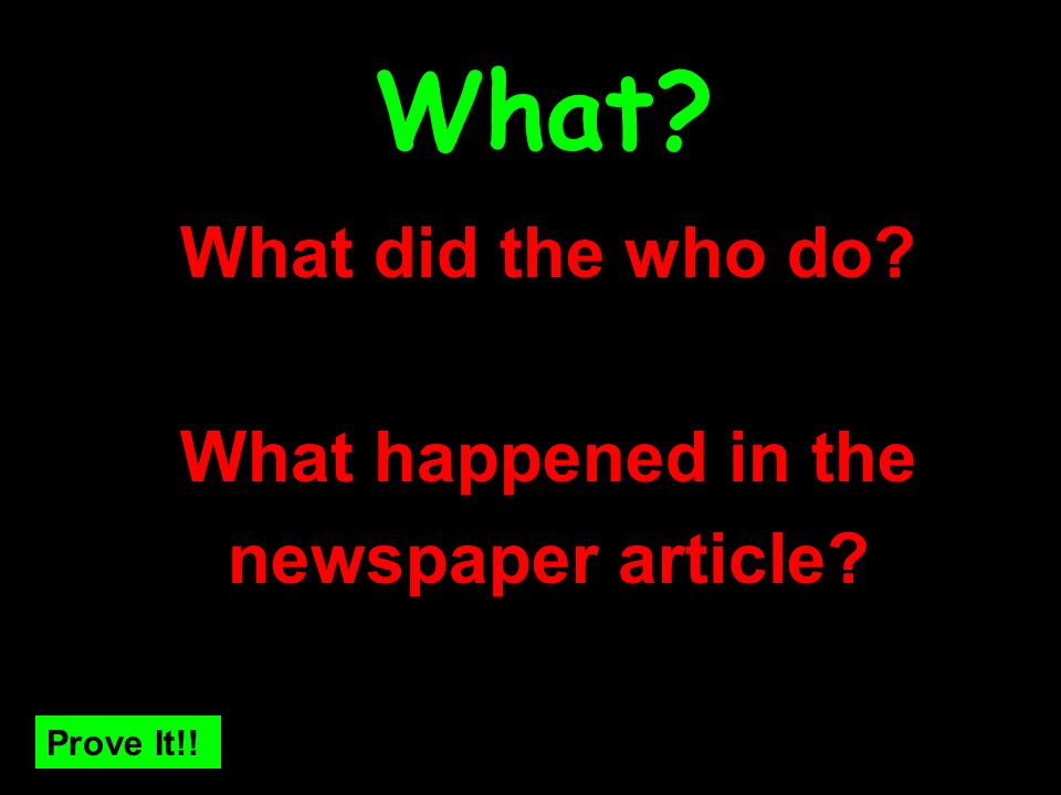 What did the who do? What happened in the newspaper article? What?