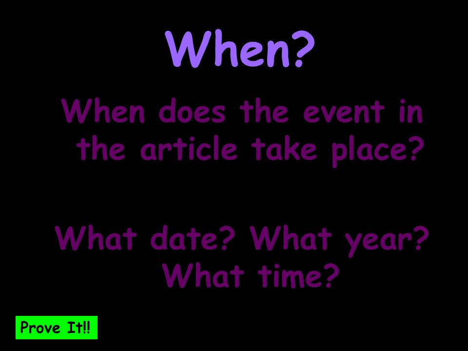 Prove It!.When. When does the event in the article take place.