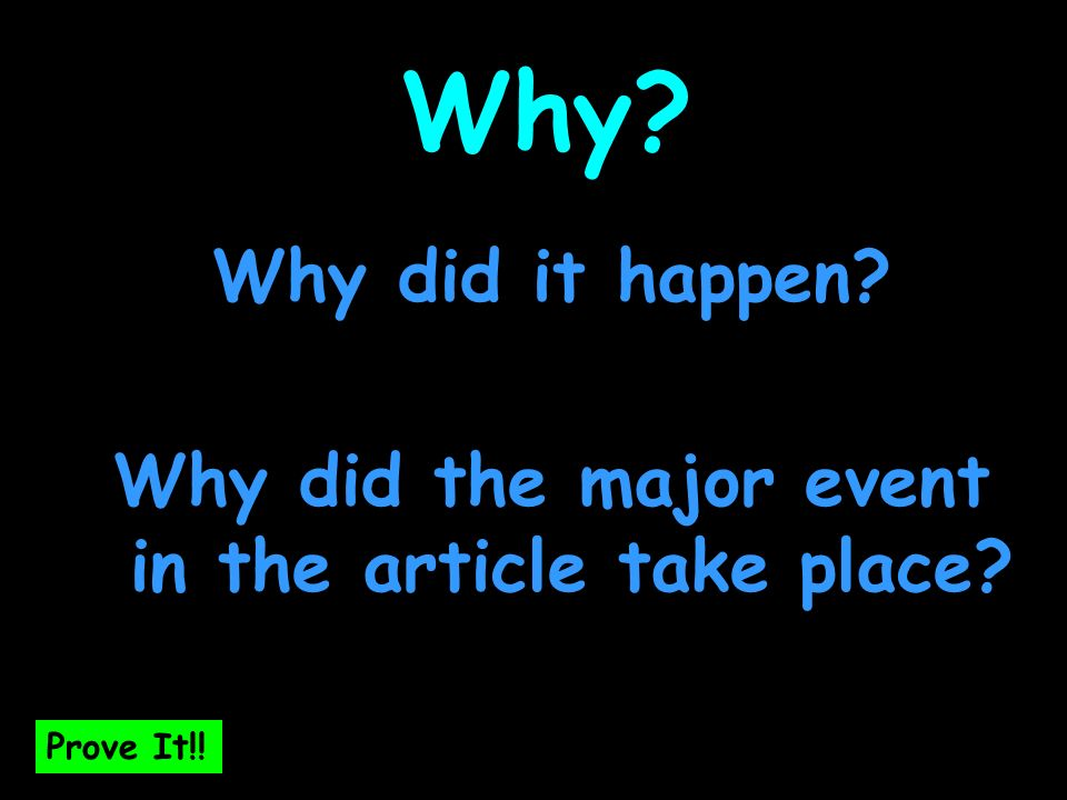 Prove It!! When? When does the event in the article take place? What date? What year? What time? Prove It!!