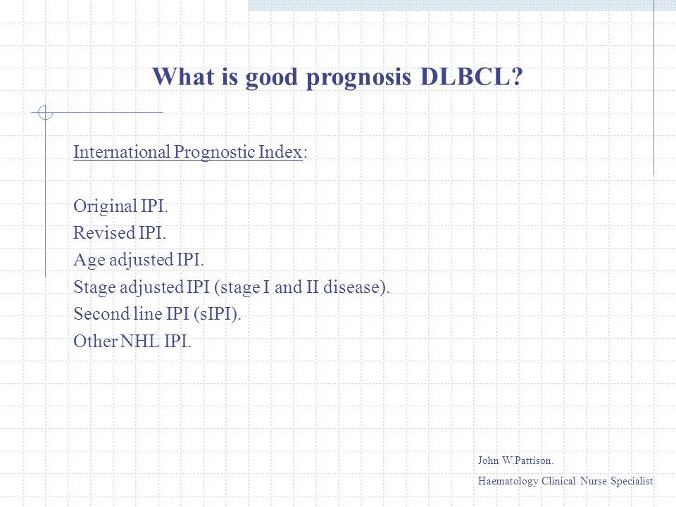 International Prognostic Index: Original IPI. Revised IPI. Age adjusted IPI. Stage adjusted IPI (stage I and II disease). Second line IPI (sIPI). Othe