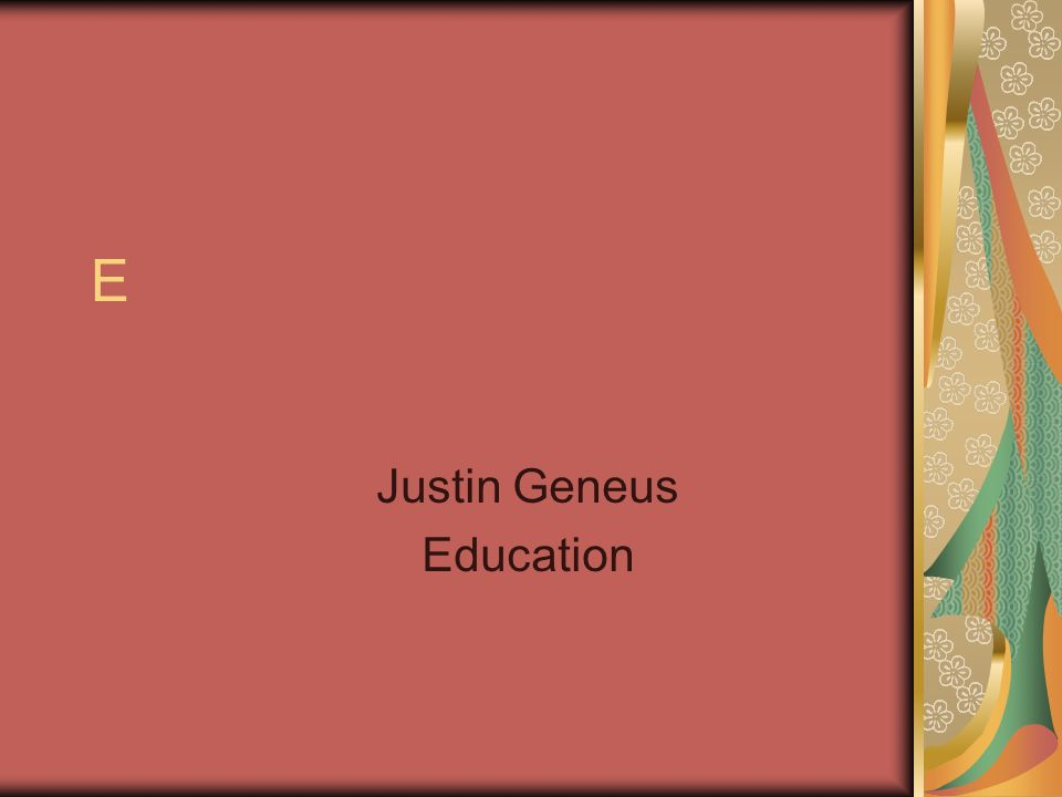 E Justin Geneus Education
