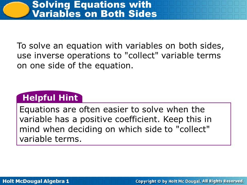 Holt McDougal Algebra 1 Solving Equations with Variables on Both Sides Solve 7n – 2 = 5n + 6.