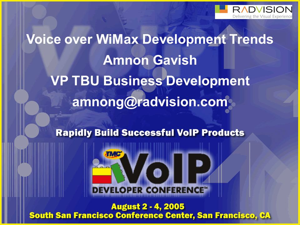 Voice over WiMax Development Trends Amnon Gavish VP TBU Business Development amnong@radvision.com