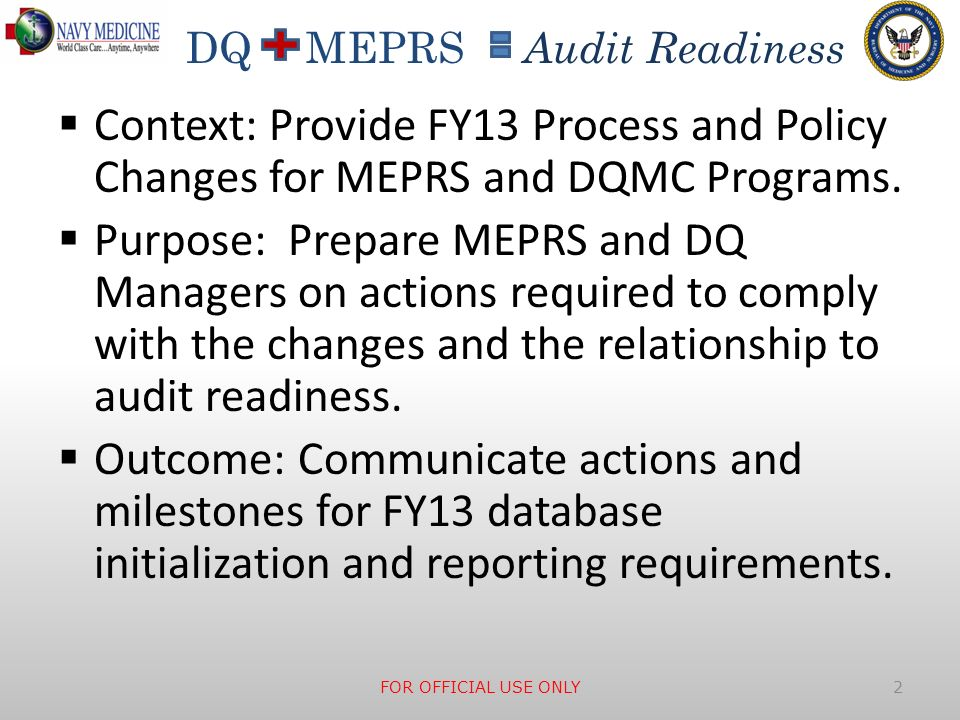 DQ MEPRS Audit Readiness New Suffix for Medical Records Auditors/Coders Medical Records Auditors/Coders will be reported in suffix M beginning in FY 13 FOR OFFICIAL USE ONLY