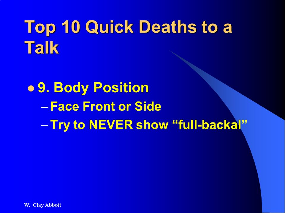 Top 10 Quick Deaths to a Talk 10. Disrespect the Group/Location/Audience