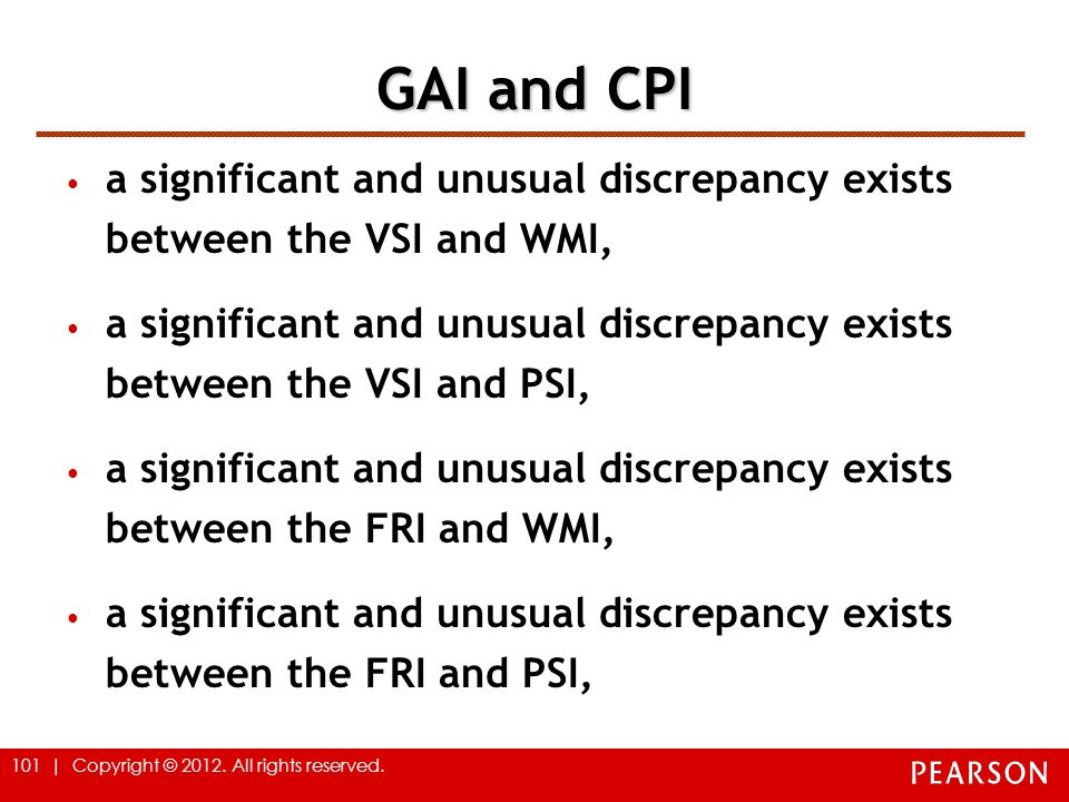 101 | Copyright © 2012. All rights reserved. GAI and CPI a significant and unusual discrepancy exists between the VSI and WMI, a significant and unusu