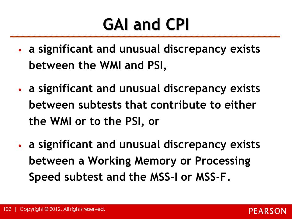 102 | Copyright © 2012. All rights reserved. GAI and CPI a significant and unusual discrepancy exists between the WMI and PSI, a significant and unusu