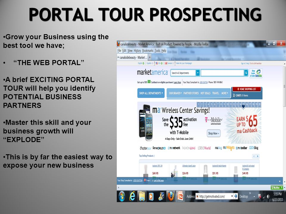 PORTAL TOUR PROSPECTING PORTAL TOUR PROSPECTING Grow your Business using the best tool we have; THE WEB PORTAL A brief EXCITING PORTAL TOUR will help