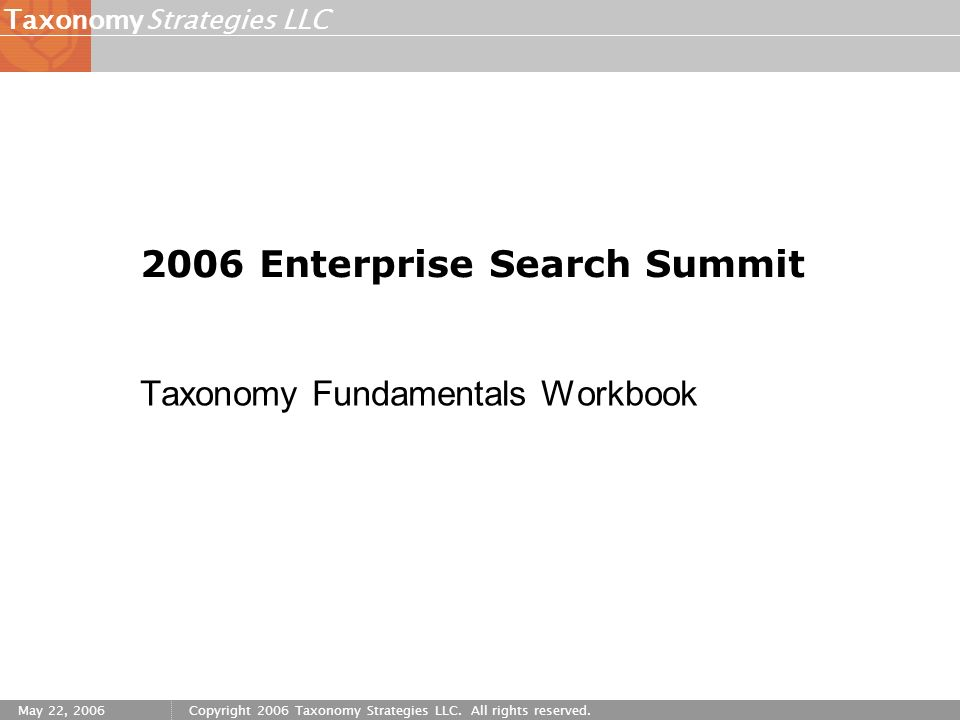 Strategies LLCTaxonomy May 22, 2006Copyright 2006 Taxonomy Strategies LLC.