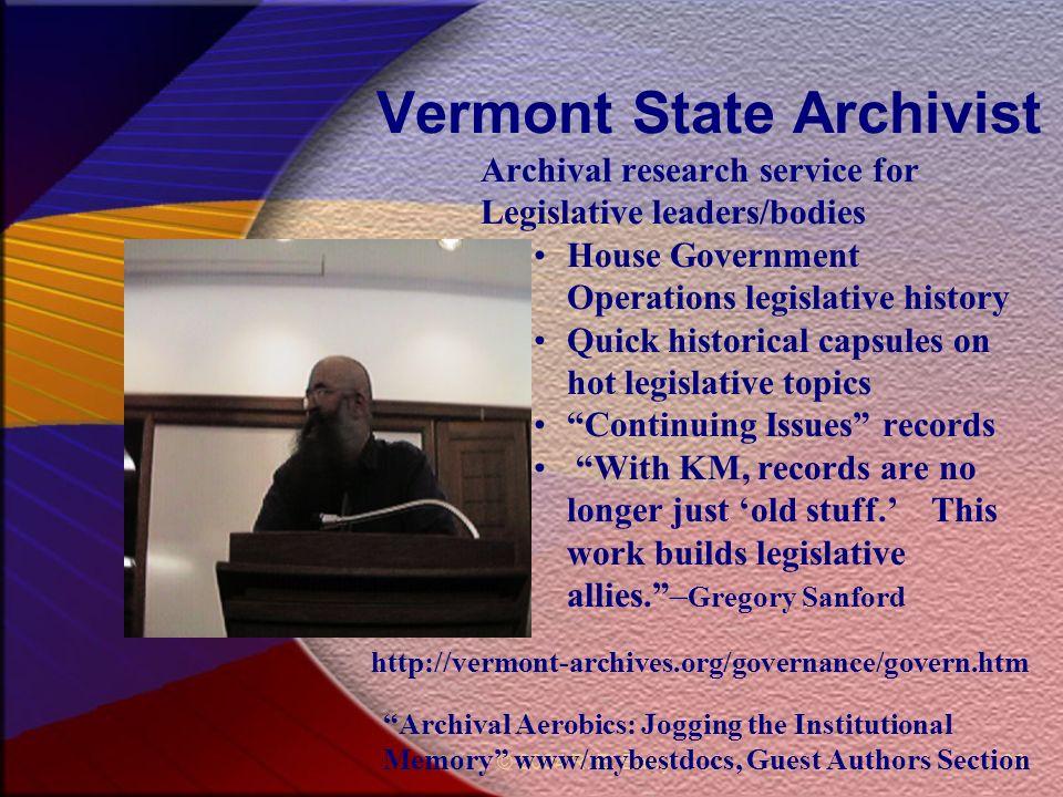 © 2004 R. E. Barry38 Vermont State Archivist Archival research service for Legislative leaders/bodies House Government Operations legislative history