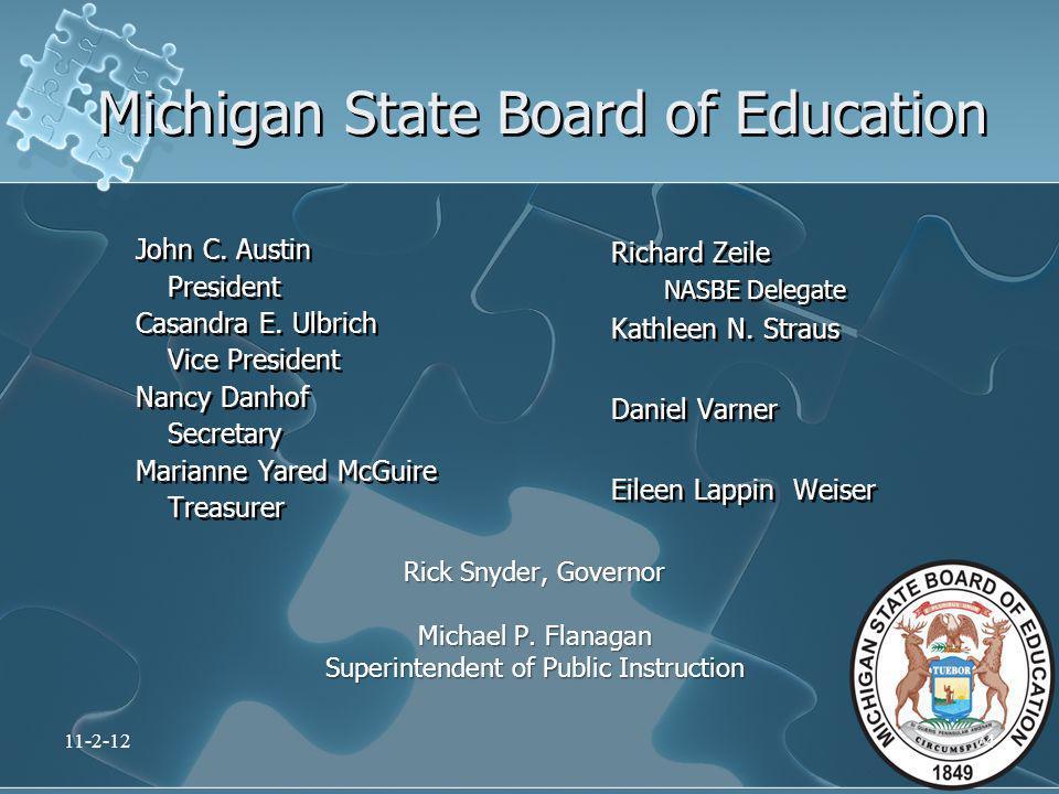 Michigan State Board of Education John C. Austin President Casandra E. Ulbrich Vice President Nancy Danhof Secretary Marianne Yared McGuire Treasurer