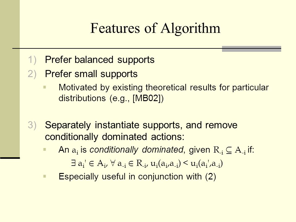 Two-Player Algorithm FOR ALL x = (x 1,x 2 ), sorted in increasing order of |x 1 – x 2 | and (x 1 + x 2 ) FOR ALL S 1 µ A 1 s.t.