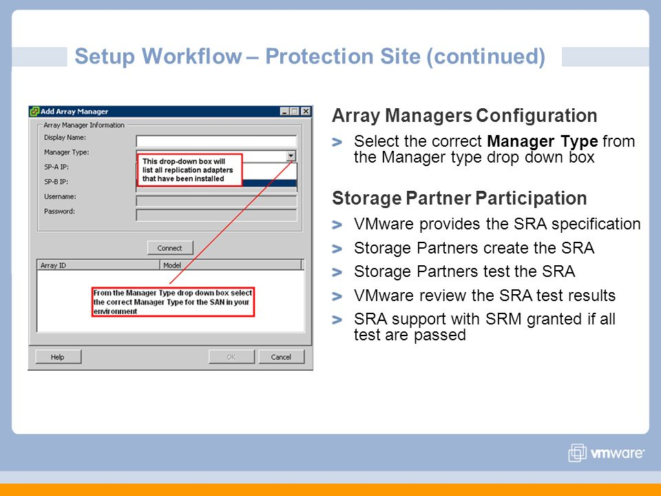 Setup Workflow – Protection Site (continued) Array Managers Configuration Select the correct Manager Type from the Manager type drop down box Storage
