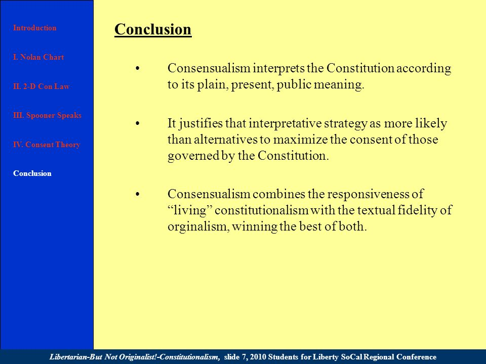 Conclusion Consensualism interprets the Constitution according to its plain, present, public meaning.