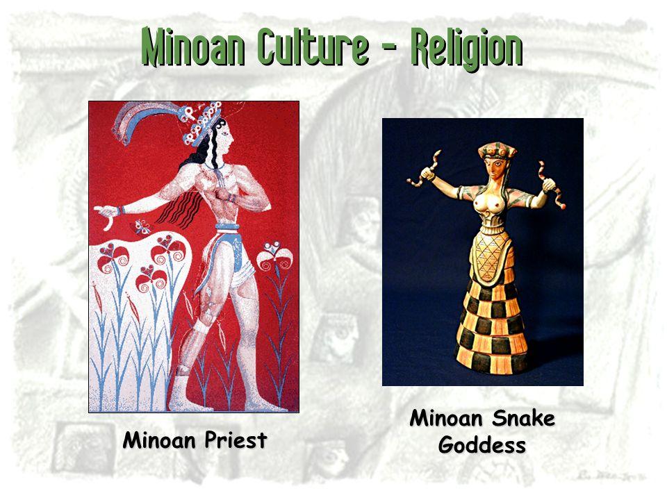 Minoan Culture - Religion Minoan Priest Minoan Snake Goddess