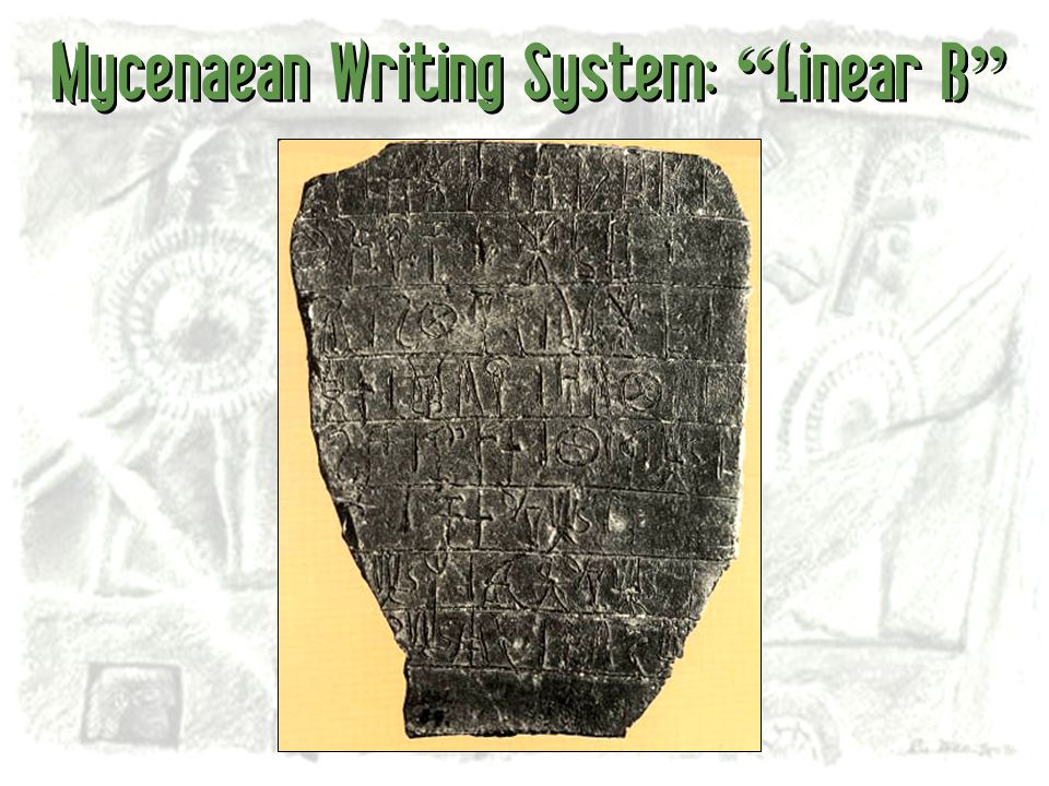 Mycenaean Writing System: Linear B