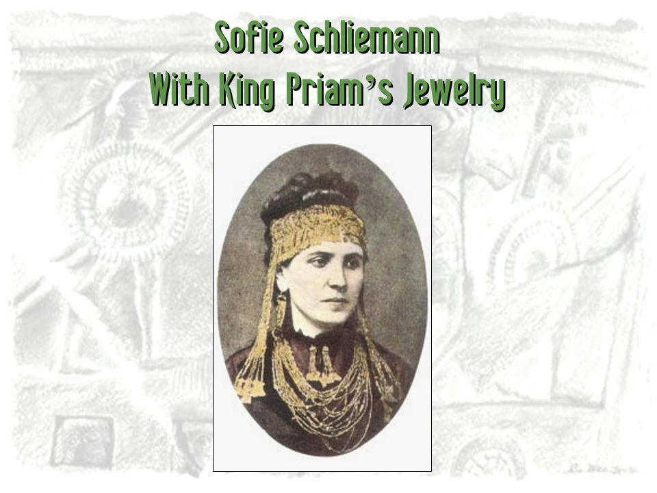 Sofie Schliemann With King Priam s Jewelry
