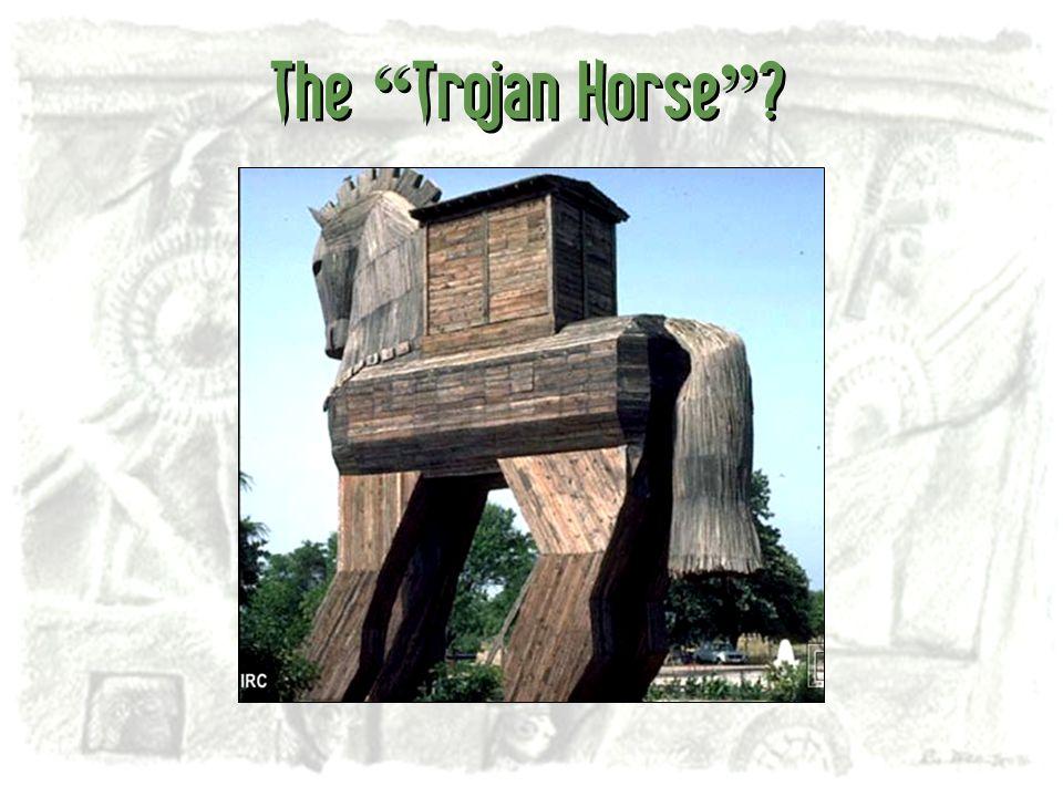 The Trojan Horse ?