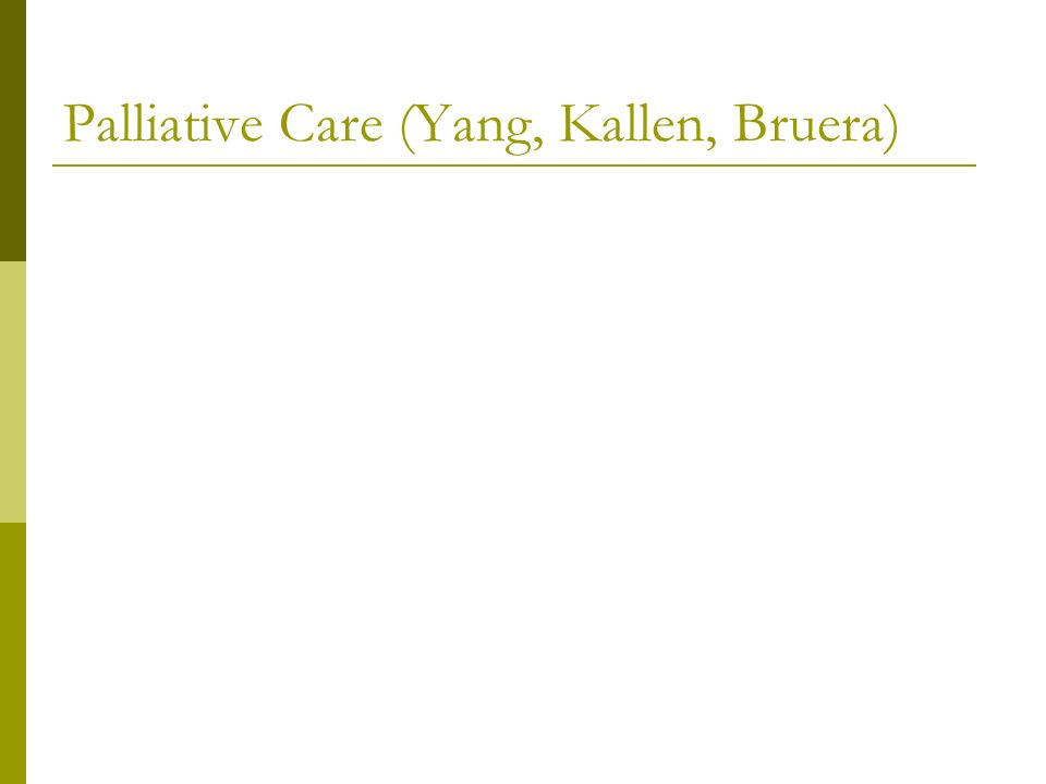Palliative Care (Yang, Kallen, Bruera)