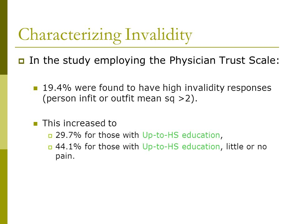 Characterizing Invalidity In the study employing the Physician Trust Scale: 19.4% were found to have high invalidity responses (person infit or outfit