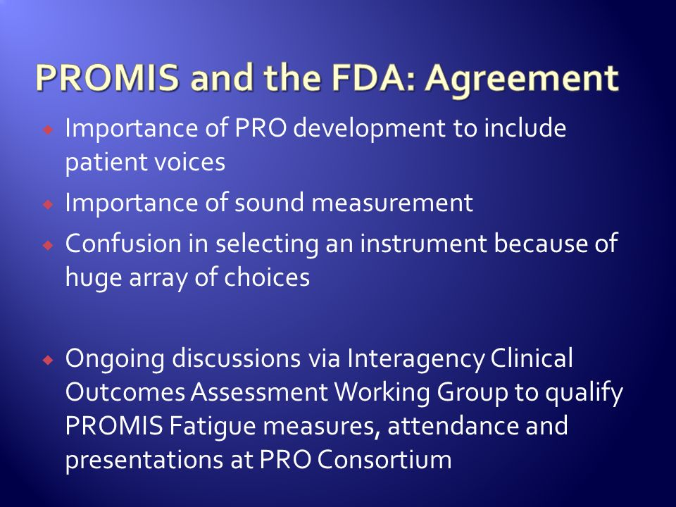 Importance of PRO development to include patient voices Importance of sound measurement Confusion in selecting an instrument because of huge array of