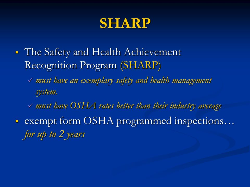 SHARP The Safety and Health Achievement Recognition Program (SHARP) The Safety and Health Achievement Recognition Program (SHARP) must have an exempla
