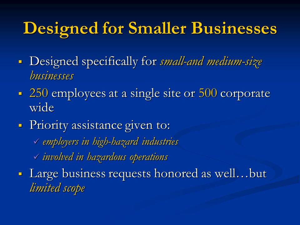 Designed for Smaller Businesses Designed specifically for small-and medium-size businesses Designed specifically for small-and medium-size businesses