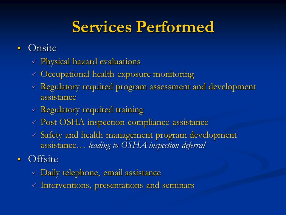 Services Performed Onsite Onsite Physical hazard evaluations Physical hazard evaluations Occupational health exposure monitoring Occupational health e