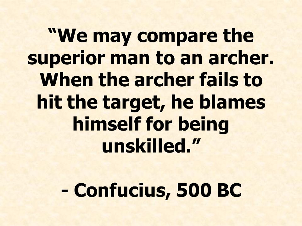 We may compare the superior man to an archer.