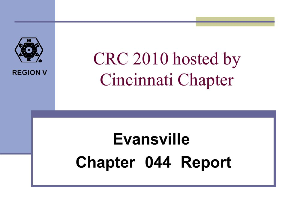 REGION V CRC 2010 hosted by Cincinnati Chapter Evansville Chapter 044 Report