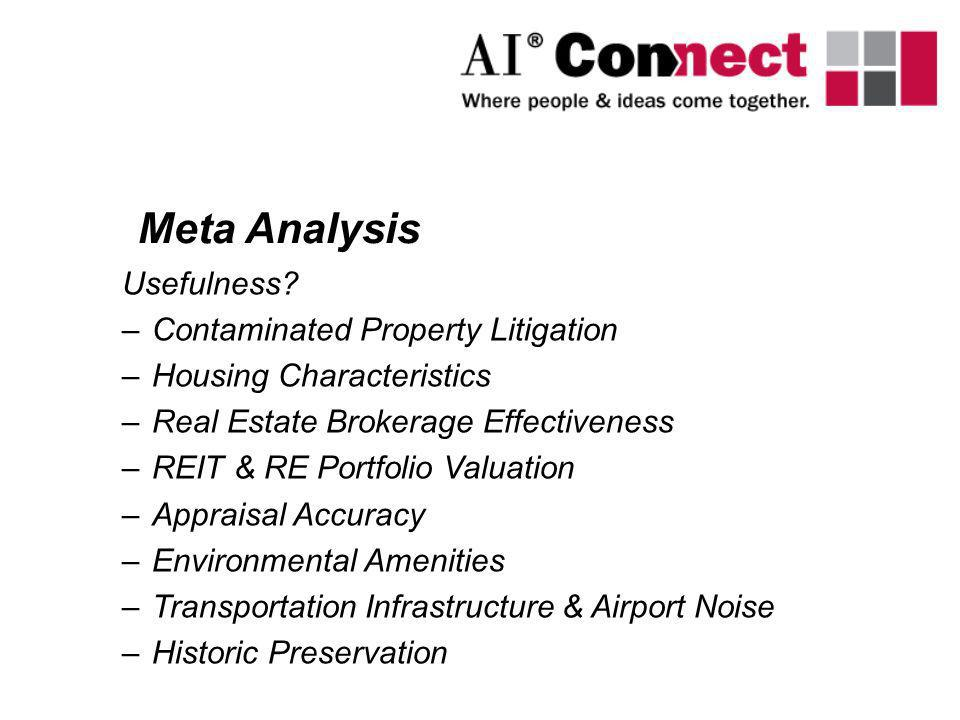 Usefulness? –Contaminated Property Litigation –Housing Characteristics –Real Estate Brokerage Effectiveness –REIT & RE Portfolio Valuation –Appraisal