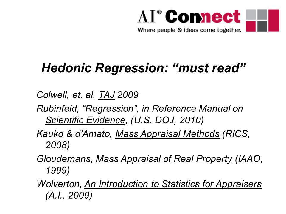 Colwell, et. al, TAJ 2009 Rubinfeld, Regression, in Reference Manual on Scientific Evidence, (U.S. DOJ, 2010) Kauko & dAmato, Mass Appraisal Methods (