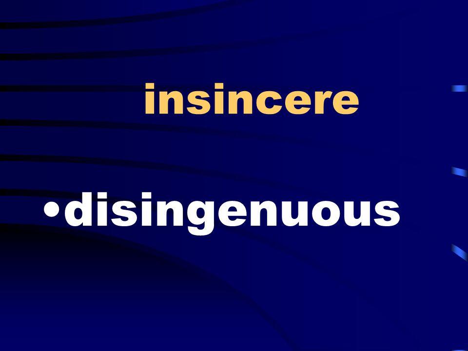 insincere disingenuous