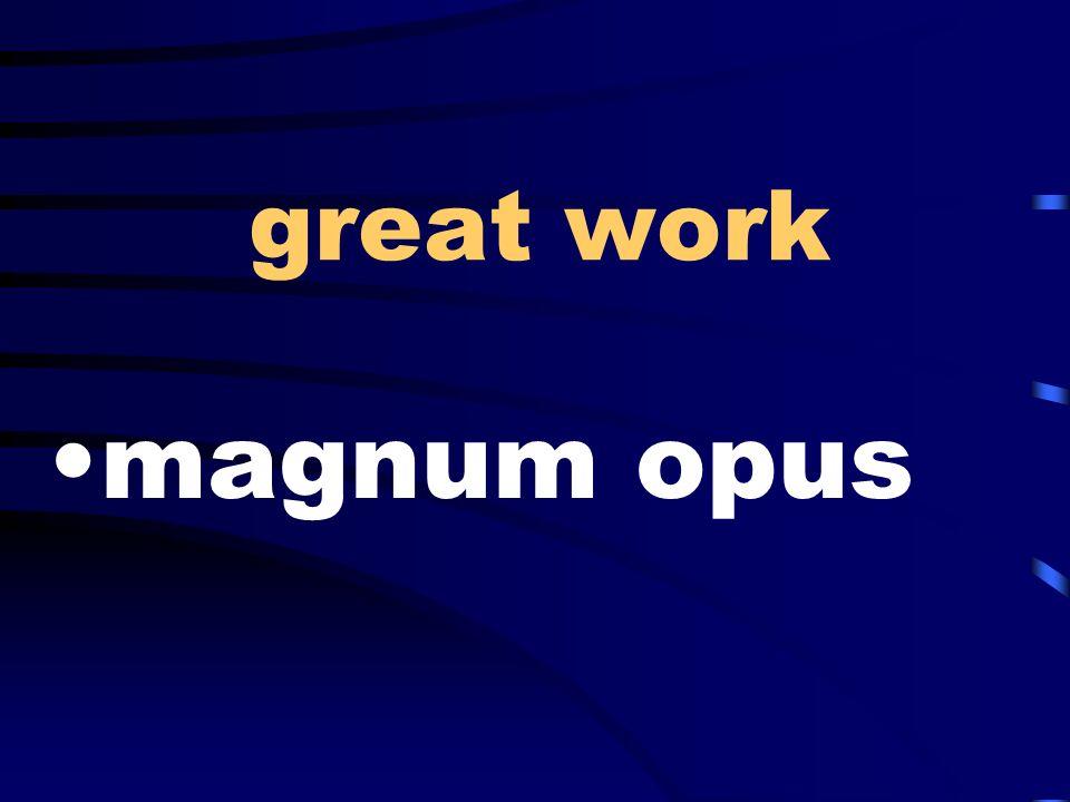 great work magnum opus