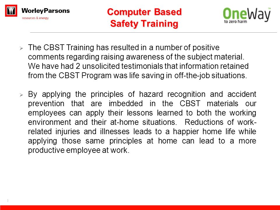 4 Computer Based Safety Training The CBST training program consist of 3 different Cycles, 31 Subject Modules and 3 Groups Cycles are groups of modules starting from Cycle 1 thru 3.