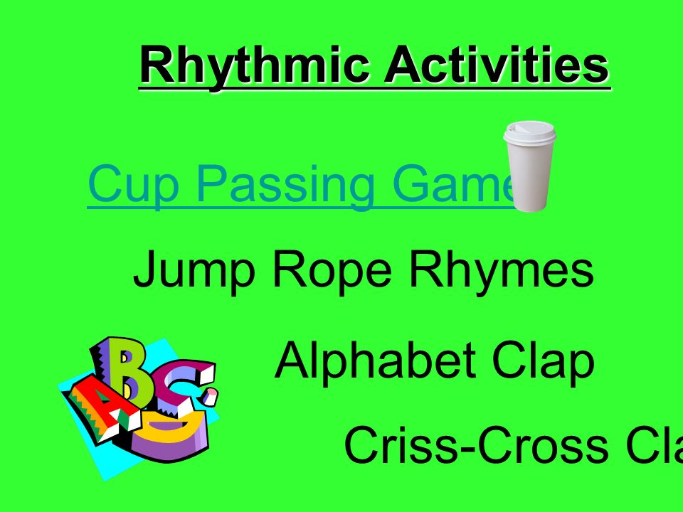 Rhythmic Activities Cup Passing Game Jump Rope Rhymes Criss-Cross Clap Alphabet Clap