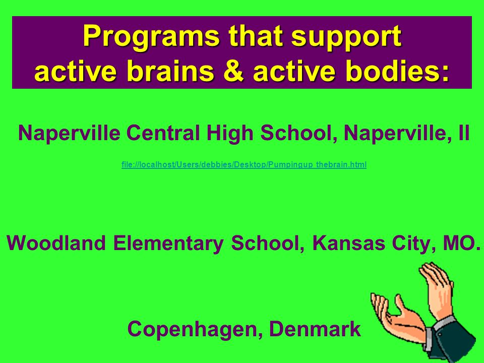 Programs that support active brains & active bodies: Naperville Central High School, Naperville, Il file://localhost/Users/debbies/Desktop/Pumpingup t