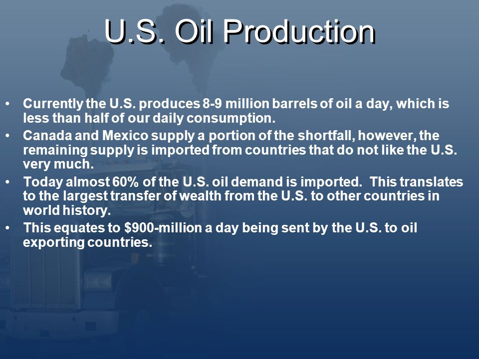 U.S. Oil Production Currently the U.S.