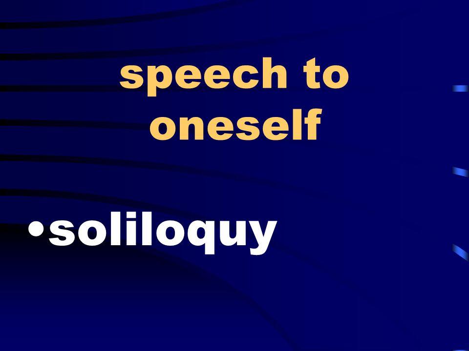 speech to oneself soliloquy