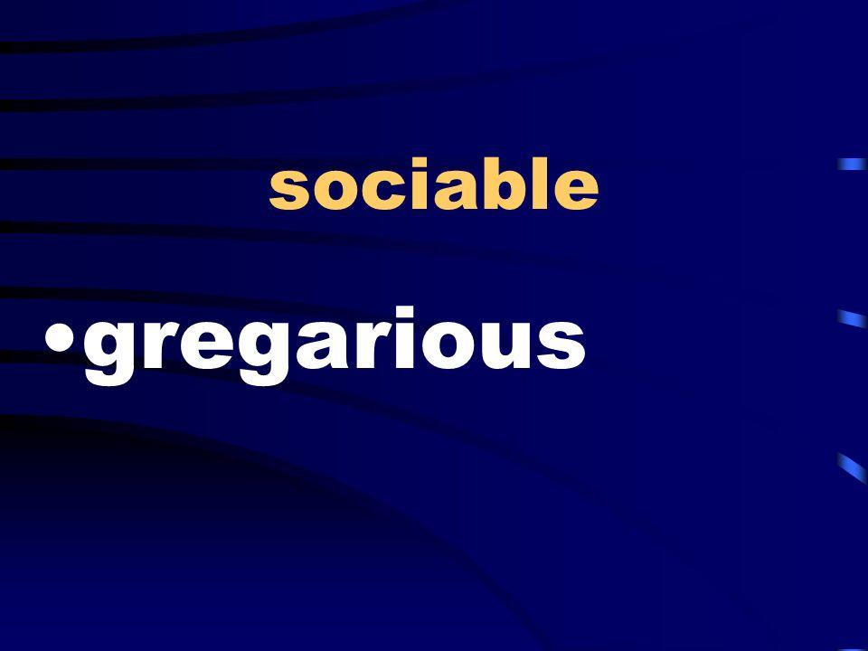 sociable gregarious