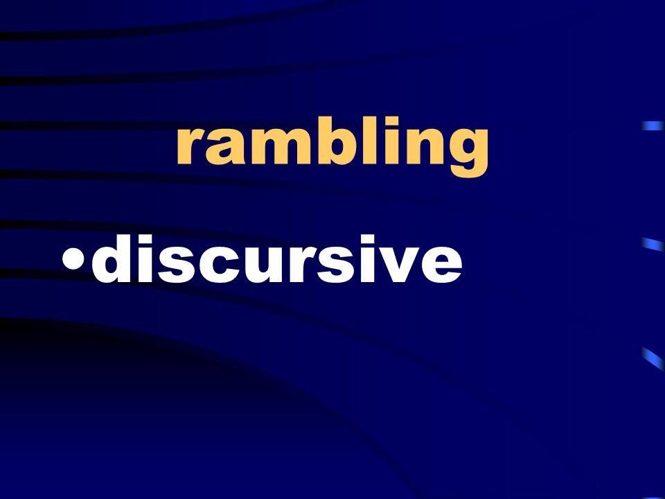 rambling discursive