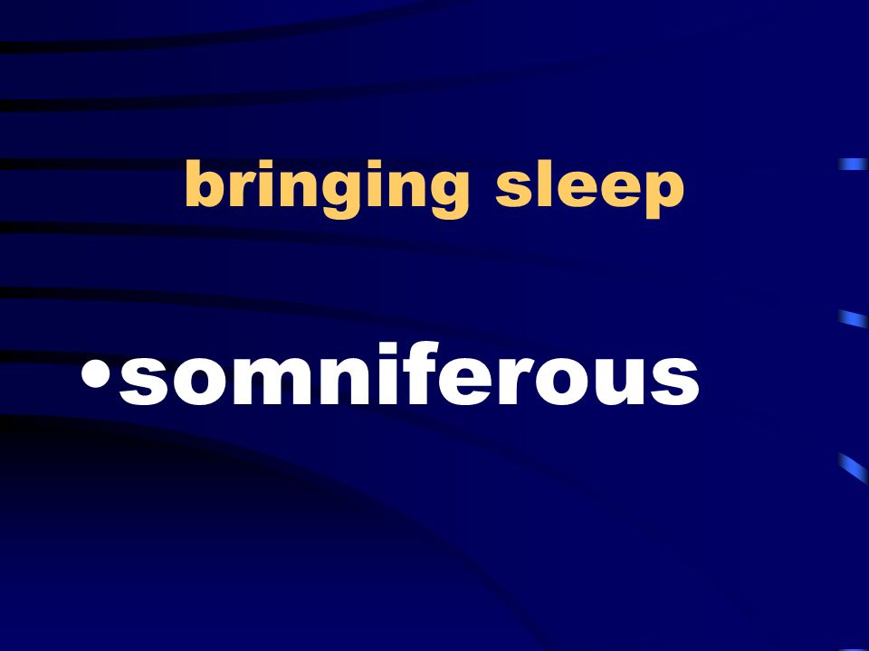 bringing sleep somniferous