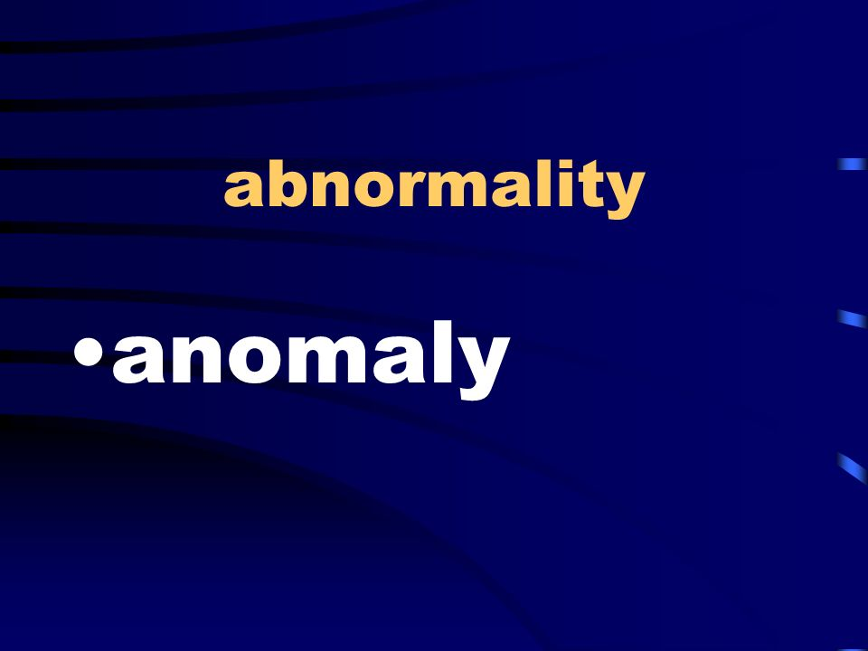 abnormality anomaly