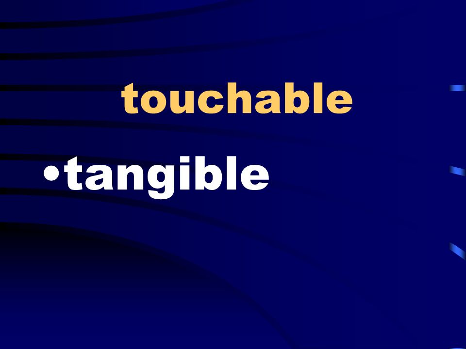touchable tangible