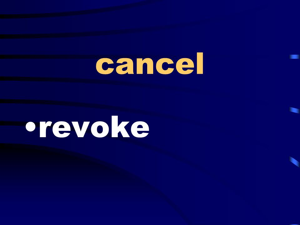 cancel revoke